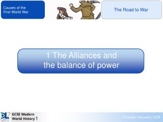 1 The Alliances and  the balance of power