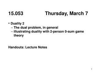 15.053                Thursday, March 7 Duality 2    –  The dual problem, in general