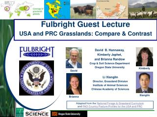 David  B. Hannaway,  Kimberly Japhet, and Brianna Randow Crop & Soil Science Department
