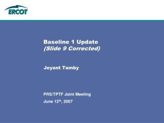 Baseline 1 Update (Slide 9 Corrected)