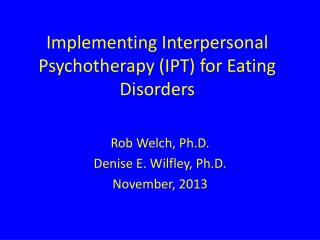 Implementing Interpersonal Psychotherapy (IPT) for Eating Disorders