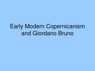 Early Modern Copernicanism and Giordano Bruno