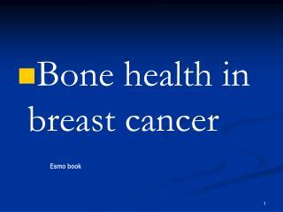 Bone health in breast cancer
