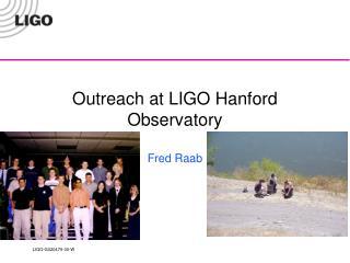 Outreach at LIGO Hanford Observatory