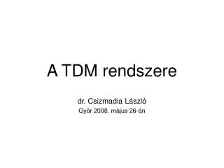 A TDM rendszere