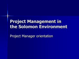Project Management in the Solomon Environment