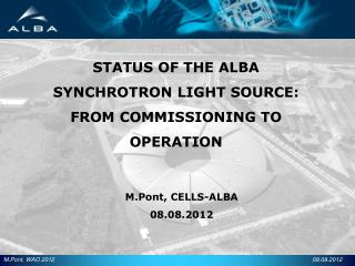 STATUS OF THE ALBA SYNCHROTRON LIGHT SOURCE: FROM COMMISSIONING TO OPERATION