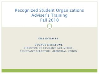 Recognized Student Organizations Adviser's Training Fall 2010
