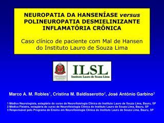 Marco A. M. Robles 1 , Cristina M. Baldisserotto 2 , José Antônio Garbino 3