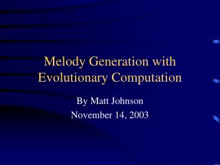 Melody Generation with Evolutionary Computation