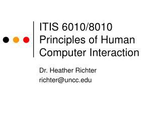 ITIS 6010/8010 Principles of Human Computer Interaction