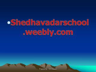 Shedhavadarschool . weebly