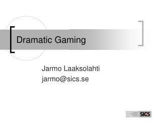 Dramatic Gaming