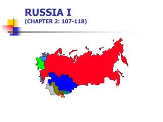 RUSSIA I (CHAPTER 2: 107-118)