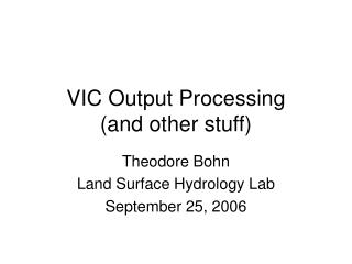 VIC Output Processing (and other stuff)