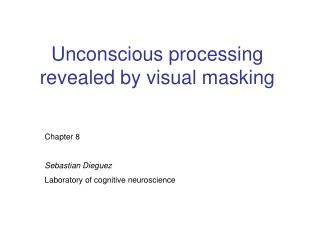 Unconscious processing revealed by visual masking