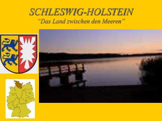 SCHLESWIG-HOLSTEIN �Das Land zwischen den Meeren�