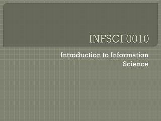 INFSCI 0010