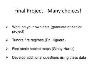 Final Project - Many choices!