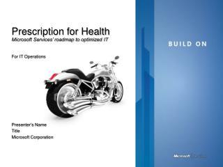 Prescription for Health Microsoft Services  roadmap to optimized IT