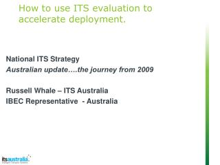 How to use ITS evaluation to accelerate deployment.