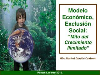 """Modelo Económico, Exclusión Social: """" Mito del Crecimiento Ilimitado"""""""