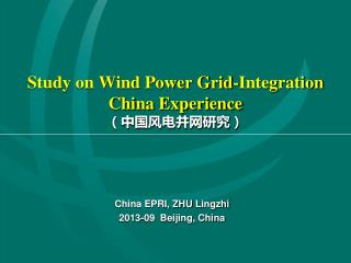 Study on Wind Power Grid-Integration China Experience (中国风电并网研究)