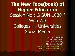Dr. Tom Seymour Dr. John Girard Minot State University Minot, North Dakota