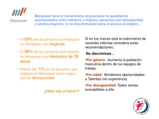 El  65%  de las personas que trabajan en Manpower son  mujeres.