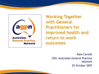 Working Together with General Practitioners for improved health and return to work outcomes