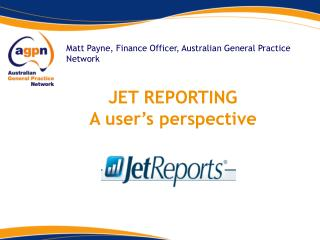 JET REPORTING A user's perspective