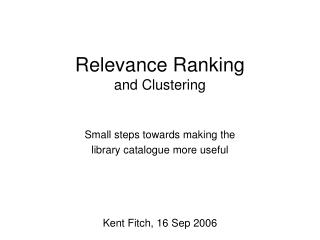 Relevance Ranking and Clustering