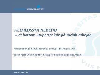 HELHEDSSYN NEDEFRA  – et bottom up-perspektiv på socialt arbejde