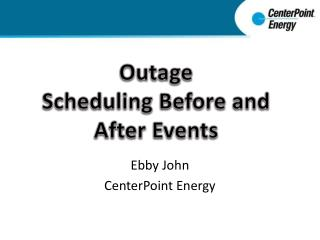 Outage Scheduling Before and After Events