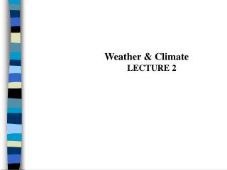 Weather & Climate LECTURE 2