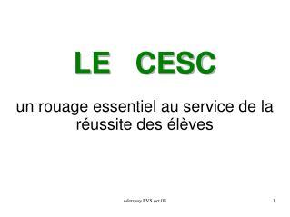 LE   CESC un rouage essentiel au service de la réussite des élèves