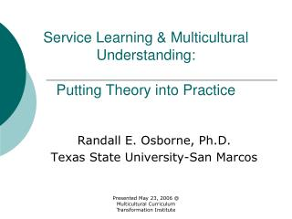Service Learning & Multicultural Understanding:   Putting Theory into Practice