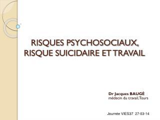 RISQUES PSYCHOSOCIAUX, RISQUE SUICIDAIRE ET TRAVAIL