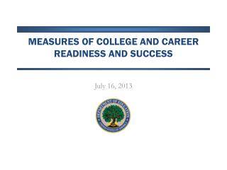 Measures of College and career readiness and success