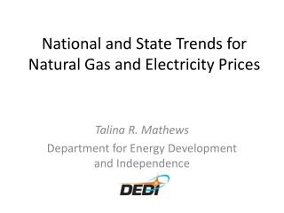 National and State Trends for Natural Gas and Electricity Prices