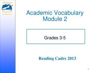 Academic Vocabulary  Module 2