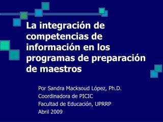 La integraci ón de competencias de información en los programas de preparación de maestros