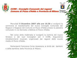 CCRR � Consiglio Comunale dei ragazzi   Comune di Pozzo d�Adda e Provincia di Milano