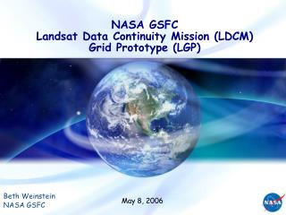NASA GSFC  Landsat Data Continuity Mission LDCM  Grid Prototype LGP