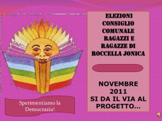 Elezioni Consiglio comunale  ragazzi e ragazze Di Roccella Jonica NOVEMBRE 2011