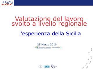 Valutazione del lavoro  svolto a livello regionale  l'esperienza della Sicilia
