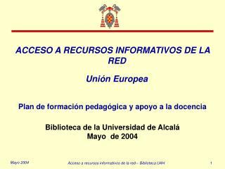 ACCESO A RECURSOS INFORMATIVOS DE LA RED Unión Europea