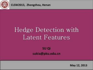 Hedge Detection with Latent Features