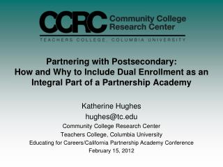 Katherine Hughes hughes@tc Community College Research Center