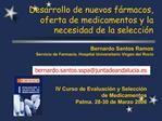 Desarrollo de nuevos f rmacos, oferta de medicamentos y la necesidad de la selecci n
